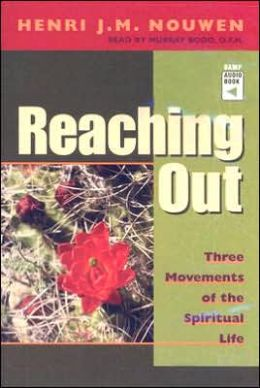 Reaching out: Three Movements of the Spiritual Life