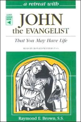 John the Evangelist: That You May Have Life