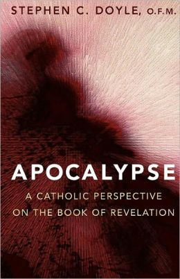Apocalypse: A Catholic Perspective on the Book of Revelation