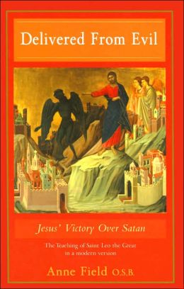 Delivered from Evil: Jesus' Victory over Satan