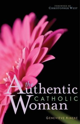 The Authentic Catholic Woman