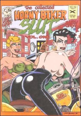 The Collected Horny Biker Slut