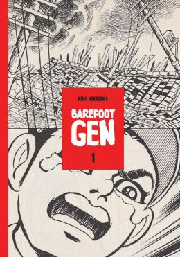 Barefoot Gen, Volume 1: A Cartoon Story of Hiroshima