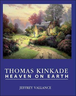 Thomas Kinkade: Heaven on Earth