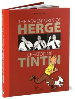 The Adventures of Herge: Creator of Tintin