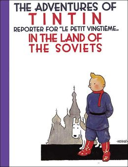 The Adventures of Tintin in the Land of the Soviets: Reporter for Le Petit Vingtieme