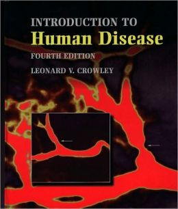 An Introduction to Human Disease: Pathology and Pathophysiology Correlations