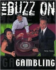 The Buzz on Gambling