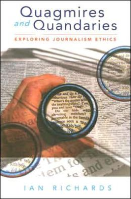Quagmires and Quandaries: Exploring Journalism Ethics