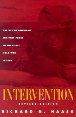 Intervention: The Use of American Military Force in the Post-Cold War World
