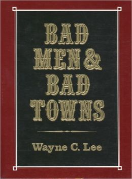 Bad Men and Bad Towns