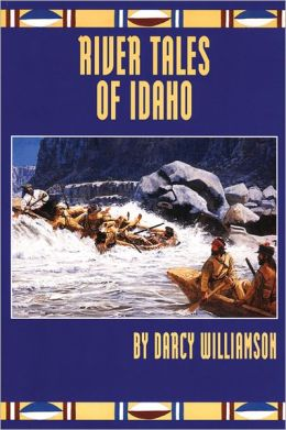 River Tales of Idaho