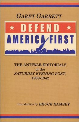 Defend America First: The Antiwar Editorials of the