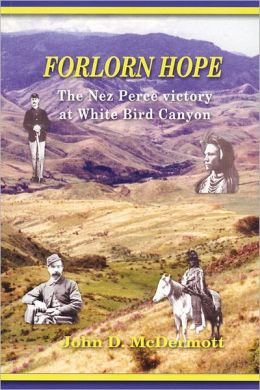 Forlorn Hope: The Nez Perce Victory at White Bird Canyon