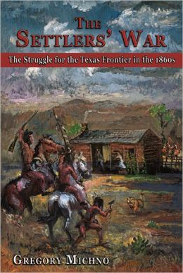 The Settlers' War: The Struggle for the Texas Frontier in the 1860s