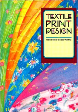 Textile Print Design: A How-to-Do-It Book of Surface Design