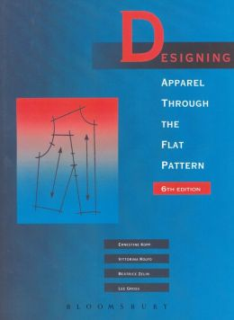 Designing Apparel Through the Flat Pattern 6th Edition