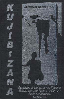 Kujibizana: Questions of Language and Power in 19th- and 20th- Century Poetry in Kiswahili
