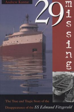 29 Missing: The True and Tragic Story of the Disappearance of the S.S. Edmund Fitzgerald