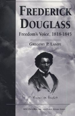 Frederick Douglass: Freedom's Voice, 1818-1845