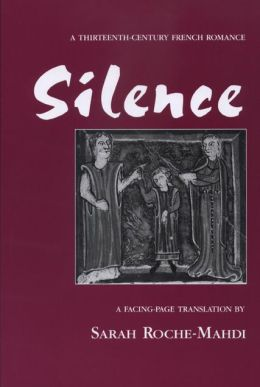 Silence : A Thirteenth-Century French Romance