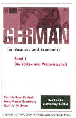 German for Business and Economics: Die Volks - und Welwirtschaft (Economics)