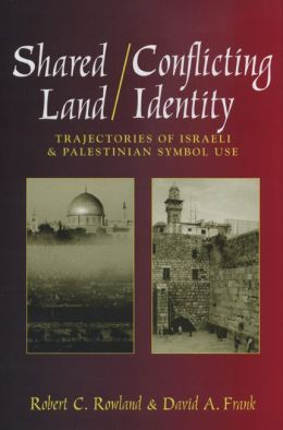 Shared Land/Conflicting Identity: Trajectories of Israeli and Palestinian Symbol Use