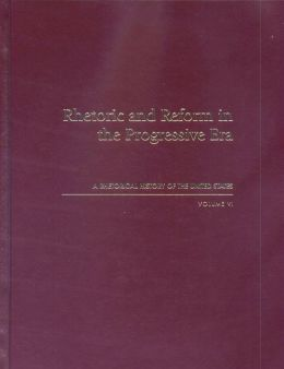 Rhetoric and Reform in the Progressive Era: Rhetorical History of the United States