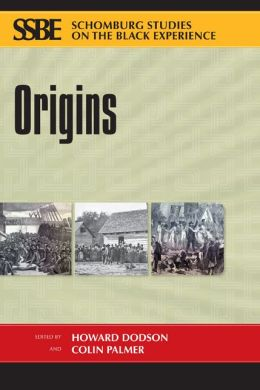 Origins: Schomburg Studies on the Black Experience - Volume 3
