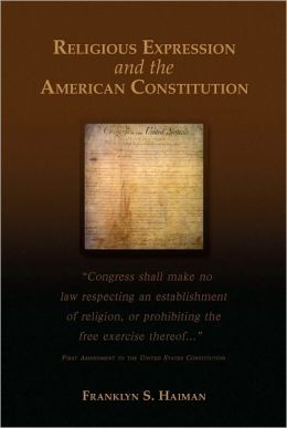 Religious Expression and the American Constitution