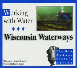 Working with Water: Wisconsin Waterways