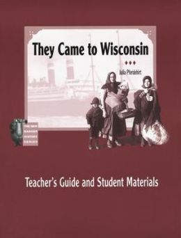 Teacher's Guide and Student Materials for They Came to Wisconsin
