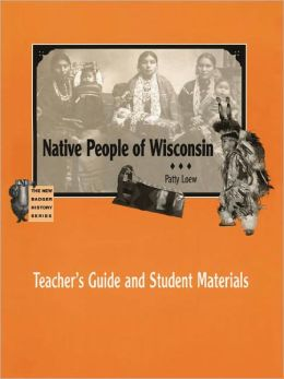 Native People of Wisconsin: Teacher's Guide and Student Materials