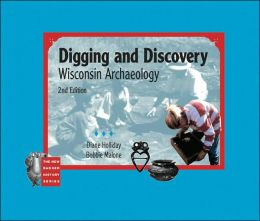 Digging and Discovery: Wisconsin Archaeology