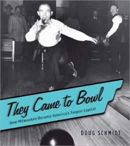 They Came to Bowl: How Milwaukee Became America's Tenpin Capital