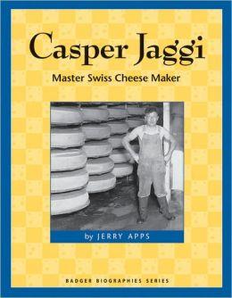Casper Jaggi, Swiss Cheesemaker