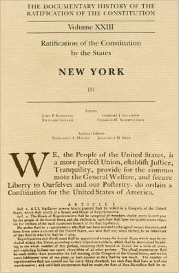 The Documentary History of the Ratification of the Constitution : Ratification of the Constitution by the States : New York
