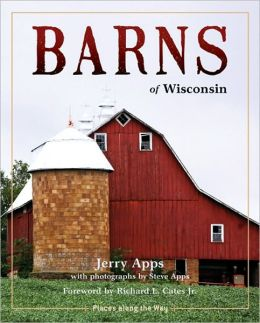 Barns of Wisconsin (Revised Edition)