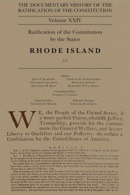 Documentary History of the Ratification of the Constitution, Volume XXIV: Ratification of the Constitution by the States: Rhode Island, No. 1