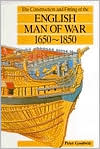 Construction and Fitting of the English Man-of-War 1650-1850