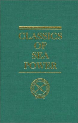 Classics of Sea Power: Military Strategy: A General Theory of Power Control