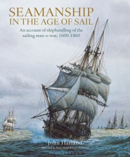Seamanship in the Age of Sail: An Account of the Sailing Man-of-War 1600-1860