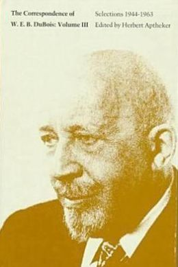 Corresp Of Web Dubois Vol 3