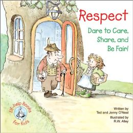 Respect...Dare to Care, Share, and Be Fair
