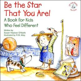 Be the Star That You Are: A Book for Kids Who Feel Different