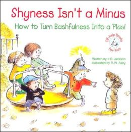 Shyness Isn't a Minus: How to Turn Bashfulness into a Plus