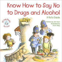 Know How to Say No to Drugs: A Kid's Guide