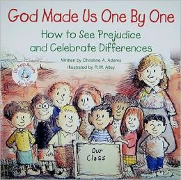 God Made Us One by One: How to See Prejudice and Celebrate Differences