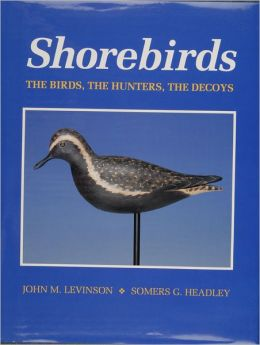 Shorebirds: The Birds, the Hunters, the Decoys