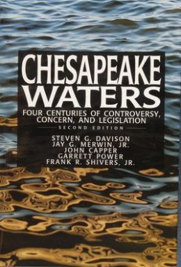 Chesapeake Waters: Four Centuries of Controversy, Concern, and Legislation